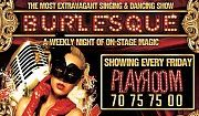 Burlesque every Friday at Playroom