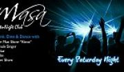 Drink , Dine & Dance at Masa every Saturday